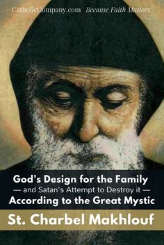Charbel: All the Forces of Evil are Focused on Destroying the Family Catholic Quotes, Catholic Prayers, Catholic Saints, Religious Quotes, Roman Catholic, St Charbel, Catholic Company, Lady Of Fatima, Saint Quotes