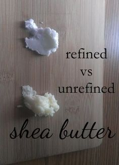 refined vs unrefined shea butter - what's the difference and which to use for YOUR recipe..