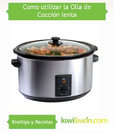 Aprende a utilizar tu Olla de cocción lenta para cocinar deliciosas recetas ahorrando tiempo y esfuerzo.