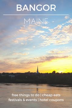 Visit Bangor On A Budget   Check Out The Destination Guide To Bangor, Maine  And