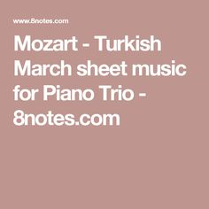 Mozart - Turkish March sheet music for Piano Trio - 8notes.com