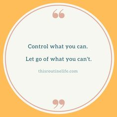 Control what you can. Routine Quotes, Glow Up Tips, Breast Feeding, Mindset Quotes, Life Inspiration, Letting Go, Motivational Quotes, Facts, Let It Be