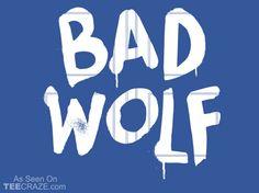 Bad Wolf T-Shirt - http://teecraze.com/bad-wolf-t-shirt/ -  Designed by Snorg Tees    #tshirt #tee #art #fashion #TCRZ #clothing #apparel #DrWho #DoctorWho
