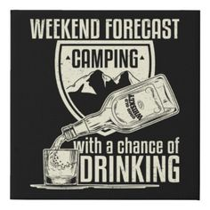 Weekend Forecast Camping With A Chance Of Drinking Faux Canvas Print   #pets #parenting #men camping hacks, camping equipment, camping acampar, back to school, aesthetic wallpaper, y2k fashion