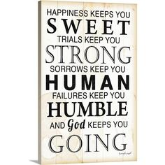 """Premium Thick-Wrap Canvas entitled God Keeps You Going. Oversized vertical wall art of text reading """"happiness keeps you sweet, trials keep you strong, sorrows keep you human, failures keep you humble and God keeps you going"""", on a background of ligh Words Quotes, Life Quotes, Sayings, Theme Words, Canvas Online, Christian Prayers, Wall Decor Quotes, Encouragement Quotes, Spiritual Quotes"""