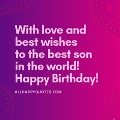 Celebrate your son's Birthday with these heartfelt Birthday Wishes for Son from mother and loved ones including funny birthday wishes for son in laws. Birthday Wishes For Myself, Birthday Wishes Funny, The Good Son, Sons Birthday, First Love, First Crush, Puppy Love