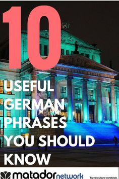"""Learn 10 Useful German Phrases. You got to read through to find out what """"it's sausage to me,"""" means in Germany. Explore more travel destinations with MatadorNetwork.com and make Germany your next travel hot spot."""