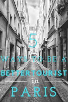5 Ways to be a Better Tourist in Paris by Leah Walker