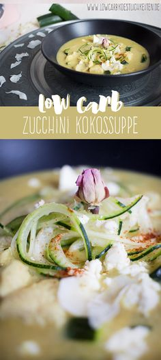 Leichte Low Carb Zucchini Kokossuppe www.lowcarbkoestlichkeiten.de Best Low Carb Recipes, Healthy Recipes, Healthy Food, Zucchini, Low Carb Köstlichkeiten, Easy Low Carb Lunches, Lunch To Go, Vegetable Salad, No Carb Diets