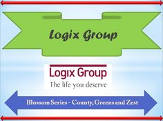 Logix Blossom series's County, Greens and Zest are the three newest projects by Logix Group. For more information about floor plan, site plan, location plan, price list as well as other details call us at 9266629901 Or visit - https://amazingflats.blogspot.in/2017/09/logix-groups-blossom-series-county.html