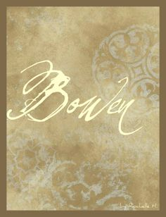 Baby Boy Name: Bowen. Meaning: Blond. Origin: Scottish; Gaelic. http://www.pinterest.com/vintagedaydream/baby-names/