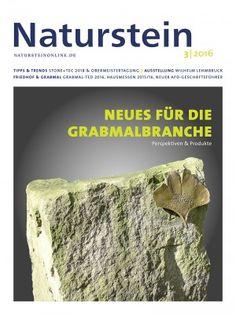 Naturstein 03/2016: STONE + TEC 2018 - Obermeistertagung & Meisterfrauenseminar 2016 - Friedhof & Grabmal: Gingko-Blätter zum Gedenken - 3D-Technik am Ulmer Münster