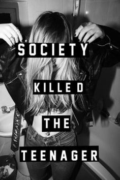 "All these pins about ""society killed the teenager, and ""fuck society."" I don't see what you guys are getting at.We Are Society.you're part of society, Tumblr Quotes, Teen Quotes, My Tumblr, Lyric Quotes, Sad Quotes, Inspirational Quotes, Lyrics, Youth Quotes, Sadness Quotes"