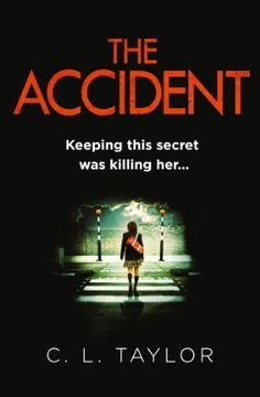 The Accident: A gripping psychological thriller with a shocking twist by…
