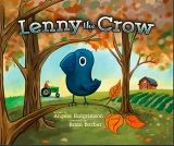 Lenny the Crow  written by Angela Halgrimson illustrated by Brian Barber Beaver's Pond Press  Silver - Children's Picture Books (Suitable for Ages Birth to 9):