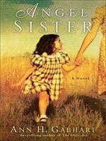 Angel Sister by Ann H. Gabhart