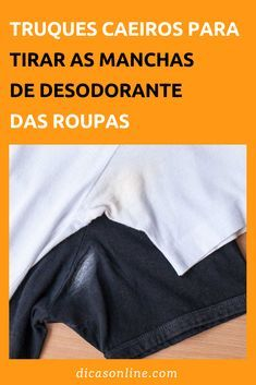Como Tirar Mancha de Desodorante da Camisa Preta (2 Formas)