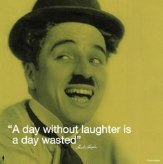 A day without laughter is a day wasted. - Charlie Chaplin #WednesdayFunnies