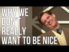 Why We Don't Really Want to be Nice - The School of Life