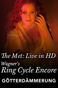 An encore performance of Wagner's Götterdämmerung will be shown in select theatres on Saturday, May 19, 2012, at 6:30 PM