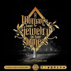 A woman's best jewelry is her shyness...  Fathima Bint Muhammad
