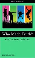 "Cyber Monday SALE of Kids/Teens Apologetic eBooks. 50 % Off thru Tues. Coupon Code VP55H ""Who Made Truth? Kids Can Know God Must Exist."" A unique and easy way for your Kids, young teens, and middle school children to learn how to prove Chri  stian truth. Do you want to reach America's largest mission field? Look in your home or Sunday School classroom: Young People! And with this new book they can learn to defend the Christianity. your kids/teens at…"