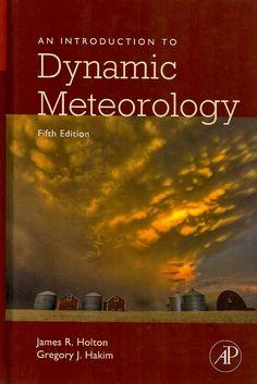 HOLTON, James R.; HAKIN, Gregory J.. An introduction to dynamic meteorology. 5 ed. Amsterdam: Elsevier, 2013. xvi, 532 p. Inclui bibliografia e índice; il. tab. quad. graf.; 23x16x3cm. ISBN 9780123848666.  Palavras-chave: METEOROLOGIA DINAMICA; ANALISE NUMERICA/Processamento de dados; METEOROLOGIA/Processamento de dados.  CDU 551.51 / H758i / 5 ed. / 2013