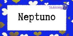 Conoce el significado del nombre Neptuno #NombresDeBebes #NombresParaBebes #nombresdebebe - http://www.tumaternidad.com/nombres-de-nino/neptuno/