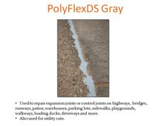 PolyFlexDS Gray can be used when gray pavement repair is needed.