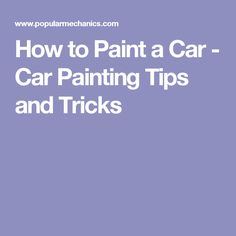 How to Paint a Car - Car Painting Tips and Tricks