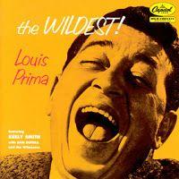 LOUIS PRIMA - (1956) The wildest! http://woody-jagger.blogspot.com/2013/02/los-mejores-discos-de-los-anos-50.html
