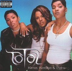 "Greatest Girl Groups of All Time ... Total We couldn't get enough of Total in the '90s, and the trio teamed up with Missy for the sassy single ""What About Us,"""