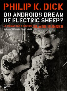 Do Androids Dream of Electric Sheep ? - Tony Parker et Philip K. Dick