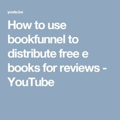 How to use bookfunnel to distribute free e books for reviews - YouTube