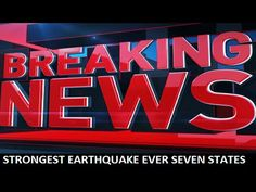 STRONGEST EARTHQUAKE in HISTORY - Just hit SEVEN STATES - YouTube