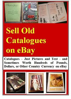 SELL OLD CATALOGUES ON EBAY: Many Worth Hundreds of Pound... https://www.amazon.com/dp/B077GX3QXY/ref=cm_sw_r_pi_dp_x_xaugAbFNZ2KZR