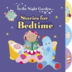 In the night garden wake up iggle piggle chilli willy in the in the night garden stories for bedtime publicscrutiny Image collections