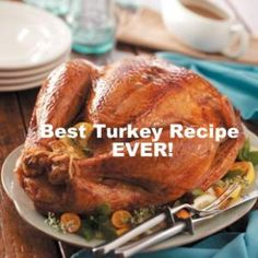 The BEST turkey recipe EVER!