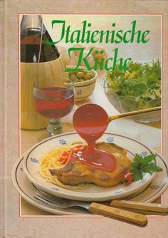 Kochbuch f r hildegard freunde von helga schinnerl for Italienisches kochbuch