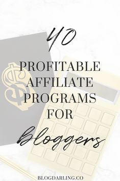 Best affiliate programs for bloggers - make money blogging with these 40 affiliate programs!