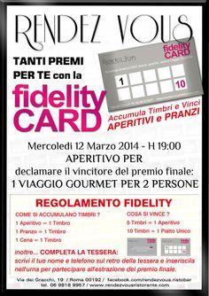 Ricordiamo a tutti gli amici di Rendez Vous di richiedere la FIDELITY CARD per accumulare timbri per vincere pranzi e partecipare al concorso per vincere un viaggio Gourmet!
