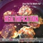 One of the many things I've changed my mind on regarding getting lean isthe importance of good fats in your daily eating routine. I now believe FAKE will make you fat, NOT FAT! http://www.brainb4body.com/022-tuesday-tucker-use-fat-to-melt-fat/