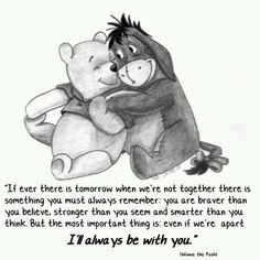 Real friendship quotes, real friends quotes - A Quotes I will always be with you Winnie the poo and EEyore too! Eeyore Quotes, Winnie The Pooh Quotes, Winnie The Pooh Friends, Winnie The Pooh Tattoos, Winnie The Pooh Drawing, Quotes About Real Friends, Best Friend Quotes, Winnie Pooh Dibujo, Pooh Bebe