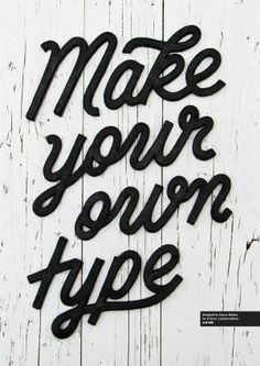 Typography / Make your own type