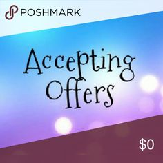 Accepting Offers starting now Other