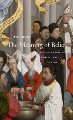 The Meaning of Belief: Religion from an Atheist's Point of View by Tim Crane  #bookswelove #religion #atheist