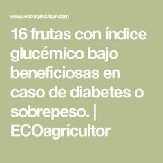 16 frutas con índice glucémico bajo beneficiosas en caso de diabetes o sobrepeso. | ECOagricultor