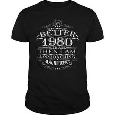 If Things Get Better 1980 With Age Then I Am Approaching Magnificent