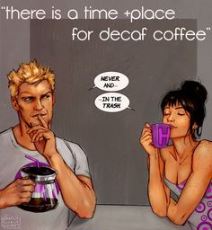 Clint Barton & Kate Bishop Hawkeye squared I would love to tell you that I spent even a full minute resisting the urge to paint this classic coffee joke with Hawkeyes, but I did no such thing: you just know they'd be assholes about coffee. (if...