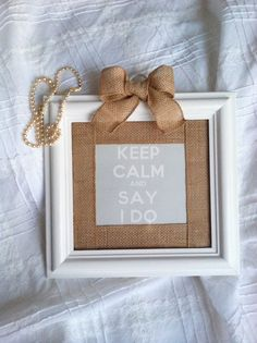 Bridal Gift - Keep Calm and Say I DO!